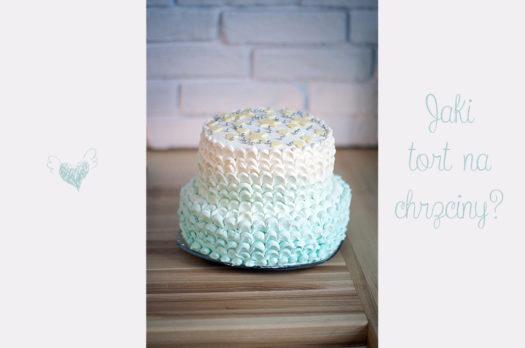 Jaki tort na chrzciny dzidziusia?